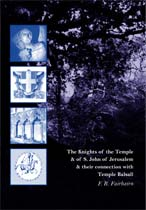 The Knights of the Temple & of S. John of Jerusalem & their connection with Temple Balsall